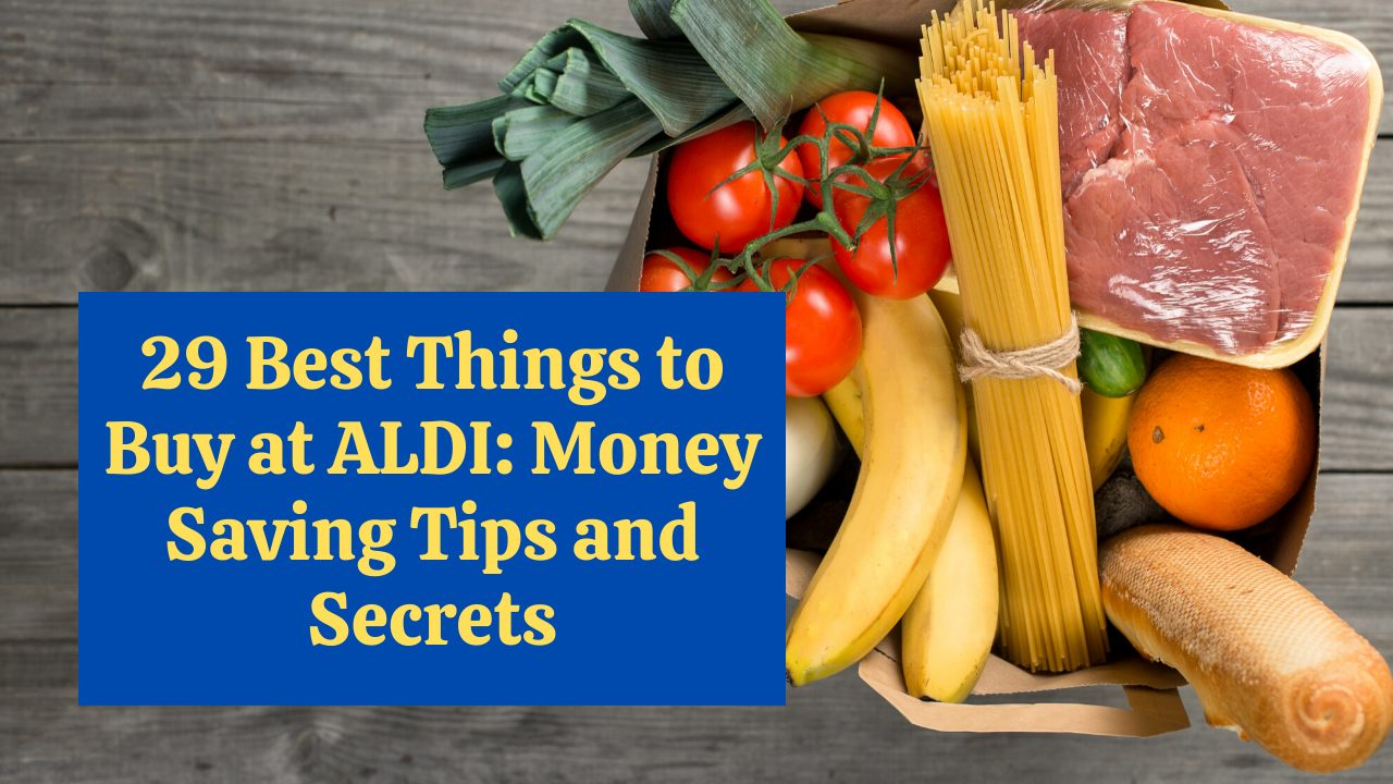 29-Best-Things-To-Buy-At-ALDI-Money-Saving-tips-and-secrets