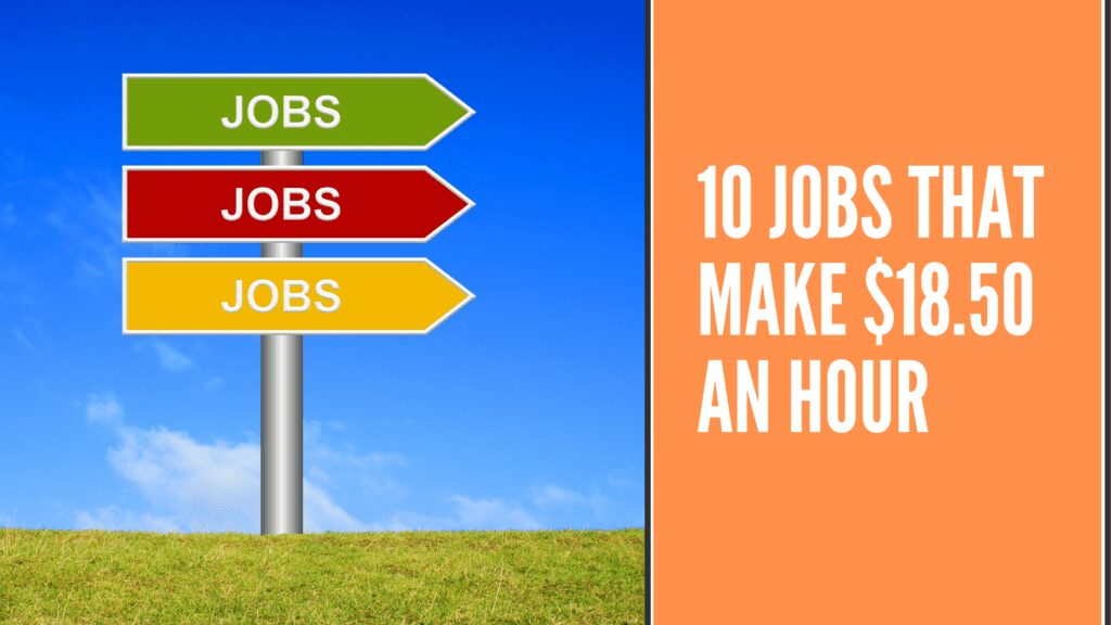 10 Jobs that make $18.50 an hour - $18.50 an hour is how much a year
